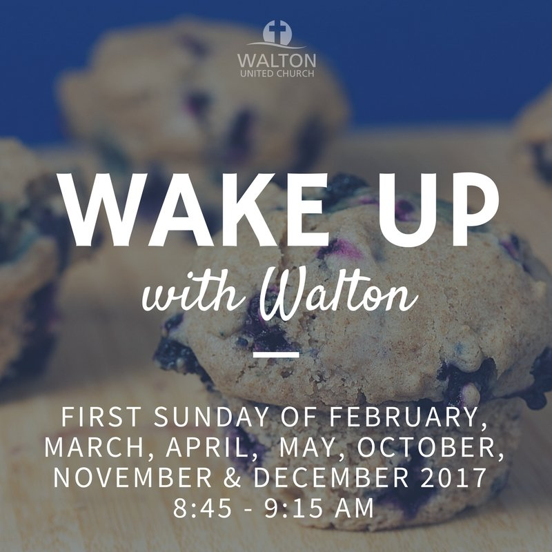 Wake up with Walton Breakfast @ Walton United Church, Oakville, Ontario