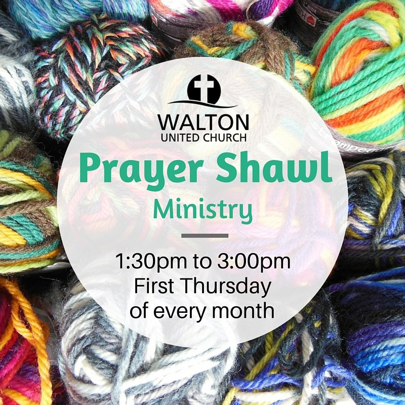 Prayer Shawl Ministry @ Walton United Church