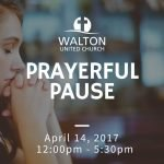 Prayerful Pause - Good Friday @ Walton United Church, Oakville, Ontario