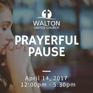Prayerful Pause - Good Friday @ Walton United Church, Oakville, Ontario