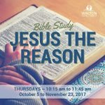 Bible Study - Jesus the Reason @ Walton United Church, Oakville, Ontario