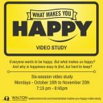 What Makes You Happy Video Study @ Walton United Church, Oakville, Ontario