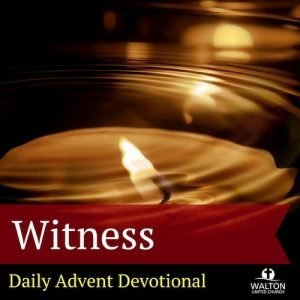 Advent 05 - Witness @ Walton United Church, Oakville, Ontario