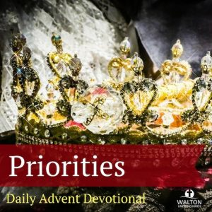 Advent 17 - Priorities @ Walton United Church, Oakville, Ontario