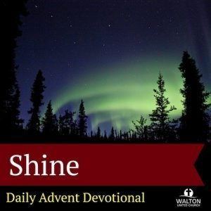 Advent 20 - Shine @ Walton United Church, Oakville, Ontario