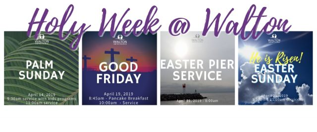 Holy Week and Easter at Walton United Church, Oakville, Ontario